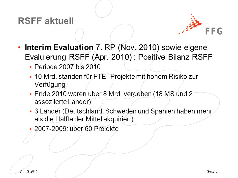 Seite 5© FFG 2011 RSFF aktuell Interim Evaluation 7.