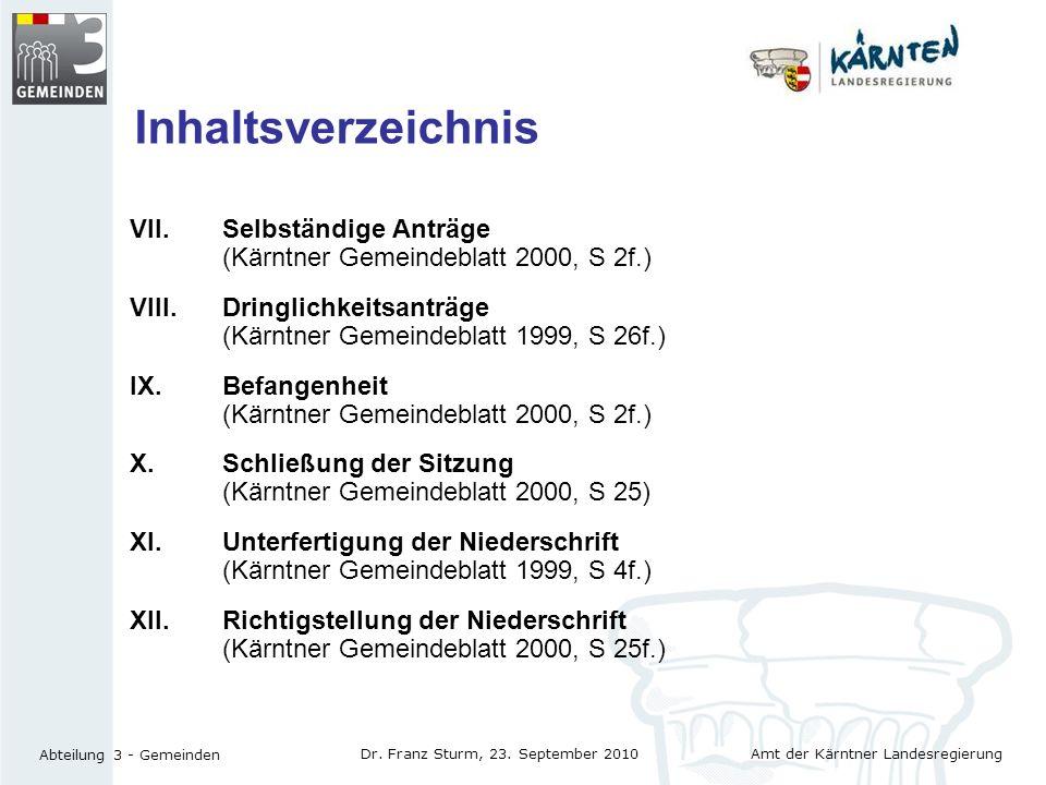 Amt der Kärntner Landesregierung Abteilung 3 - Gemeinden Dr. Franz Sturm, 23. September 2010 VII.Selbständige Anträge (Kärntner Gemeindeblatt 2000, S