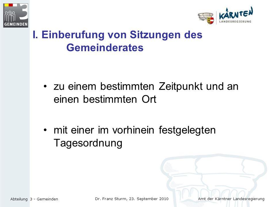 Amt der Kärntner Landesregierung Abteilung 3 - Gemeinden Dr. Franz Sturm, 23. September 2010 zu einem bestimmten Zeitpunkt und an einen bestimmten Ort
