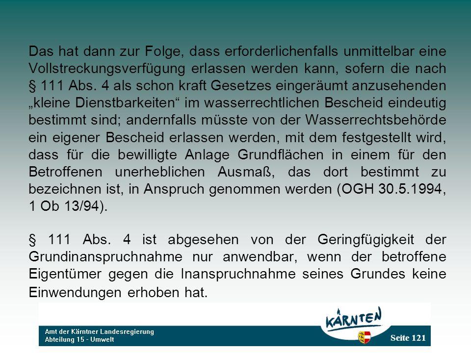 Seite 121 Das hat dann zur Folge, dass erforderlichenfalls unmittelbar eine Vollstreckungsverfügung erlassen werden kann, sofern die nach § 111 Abs.