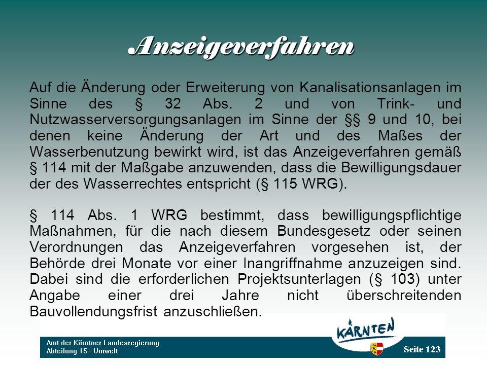 Seite 123 Anzeigeverfahren Auf die Änderung oder Erweiterung von Kanalisationsanlagen im Sinne des § 32 Abs. 2 und von Trink- und Nutzwasserversorgung
