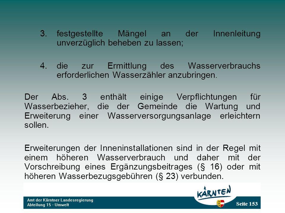 Seite 153 3.festgestellte Mängel an der Innenleitung unverzüglich beheben zu lassen; 4.die zur Ermittlung des Wasserverbrauchs erforderlichen Wasserzähler anzubringen.