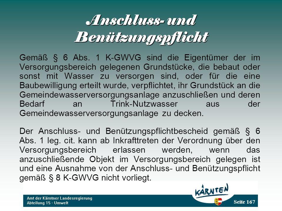 Seite 167 Anschluss- und Benützungspflicht Gemäß § 6 Abs.