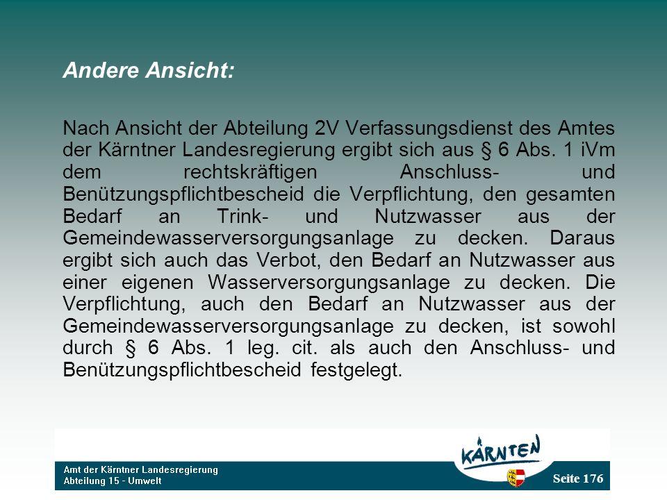 Seite 176 Andere Ansicht: Nach Ansicht der Abteilung 2V Verfassungsdienst des Amtes der Kärntner Landesregierung ergibt sich aus § 6 Abs.