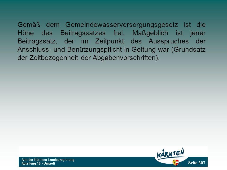 Seite 207 Gemäß dem Gemeindewasserversorgungsgesetz ist die Höhe des Beitragssatzes frei.