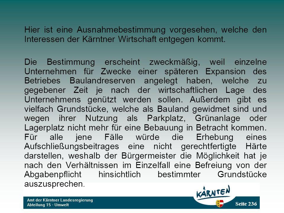 Seite 236 Hier ist eine Ausnahmebestimmung vorgesehen, welche den Interessen der Kärntner Wirtschaft entgegen kommt.