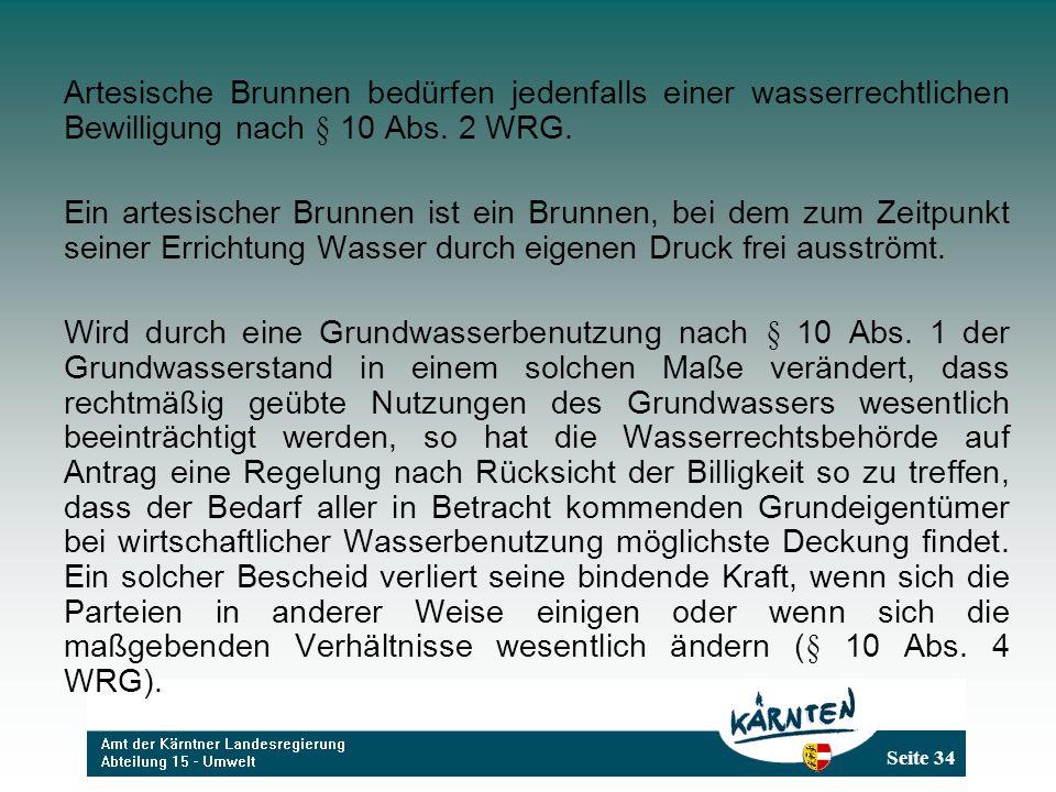 Seite 34 Artesische Brunnen bedürfen jedenfalls einer wasserrechtlichen Bewilligung nach § 10 Abs.