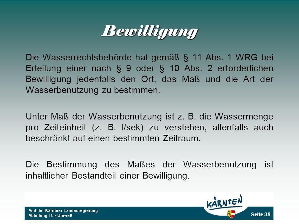 Seite 38 Bewilligung Die Wasserrechtsbehörde hat gemäß § 11 Abs.
