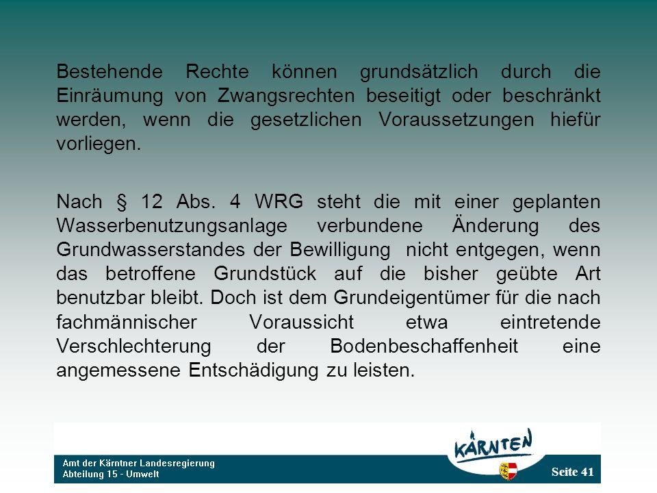 Seite 41 Bestehende Rechte können grundsätzlich durch die Einräumung von Zwangsrechten beseitigt oder beschränkt werden, wenn die gesetzlichen Vorauss