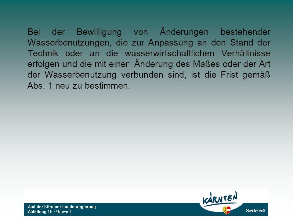 Seite 54 Bei der Bewilligung von Änderungen bestehender Wasserbenutzungen, die zur Anpassung an den Stand der Technik oder an die wasserwirtschaftlich