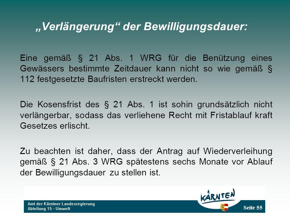 Seite 55 Verlängerung der Bewilligungsdauer: Eine gemäß § 21 Abs.