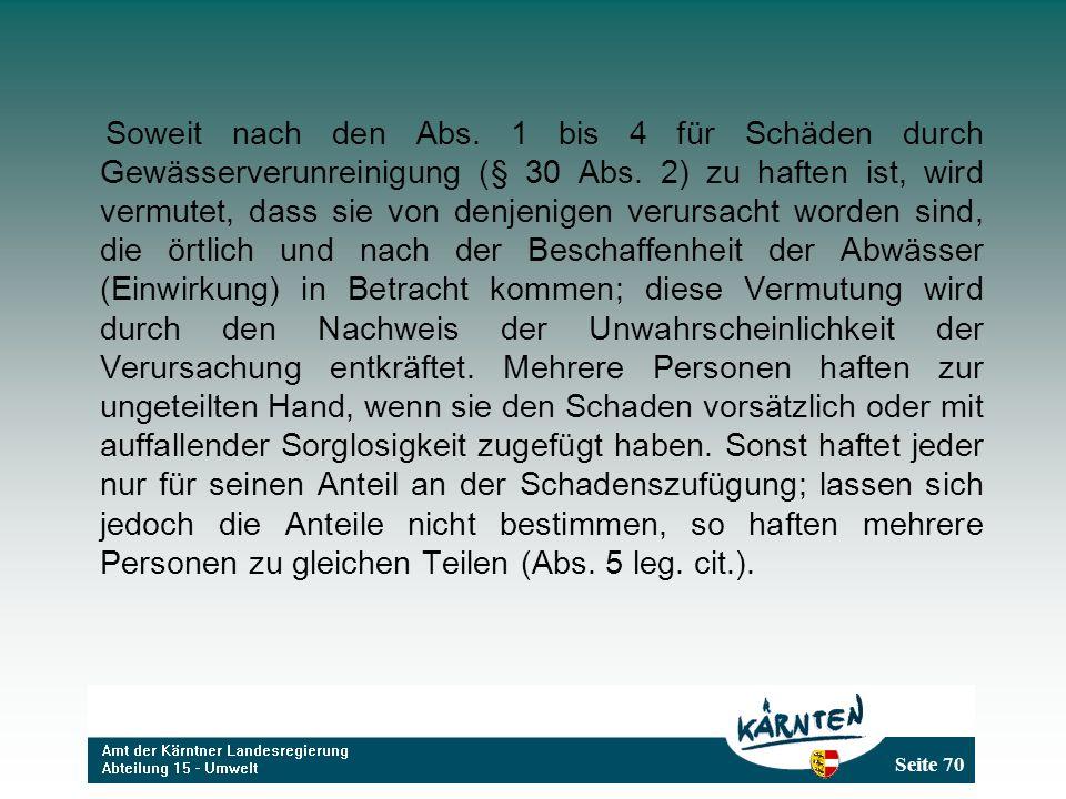 Seite 70 Soweit nach den Abs.1 bis 4 für Schäden durch Gewässerverunreinigung (§ 30 Abs.