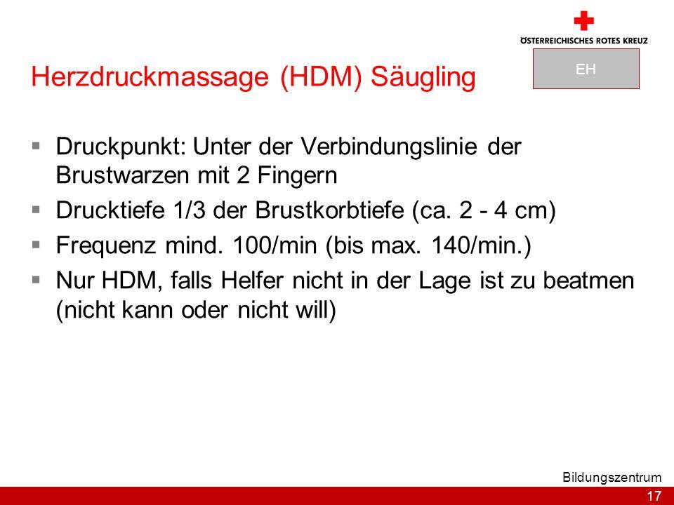 17 Bildungszentrum Herzdruckmassage (HDM) Säugling Druckpunkt: Unter der Verbindungslinie der Brustwarzen mit 2 Fingern Drucktiefe 1/3 der Brustkorbtiefe (ca.