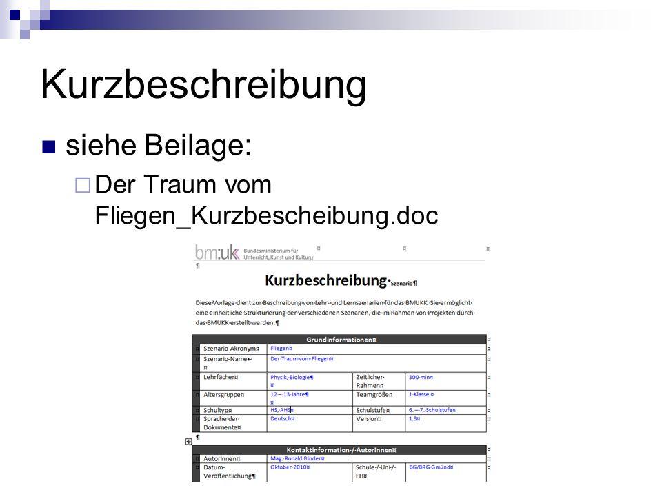 Kurzbeschreibung siehe Beilage: Der Traum vom Fliegen_Kurzbescheibung.doc