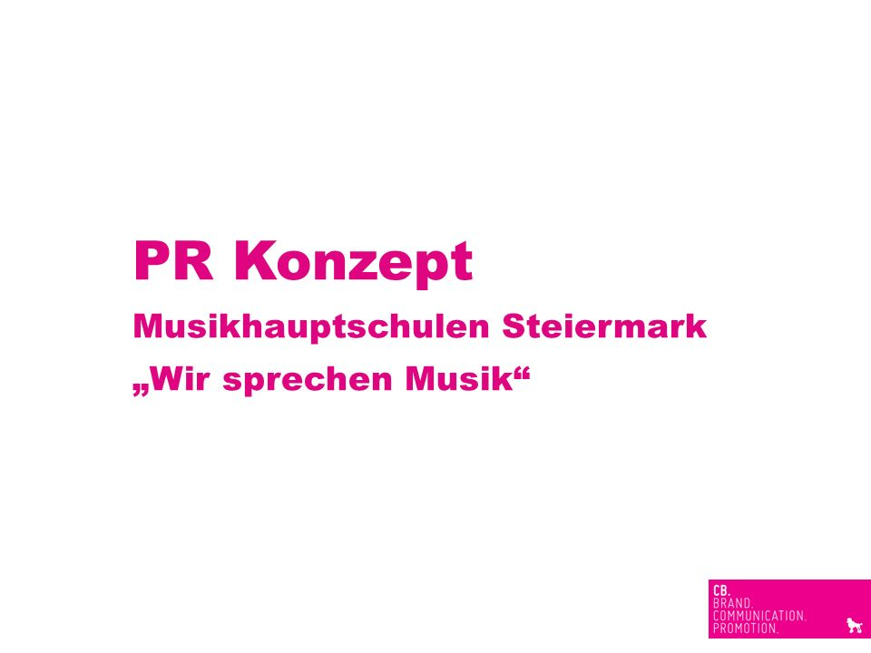 PR Konzept Musikhauptschulen Steiermark Wir sprechen Musik
