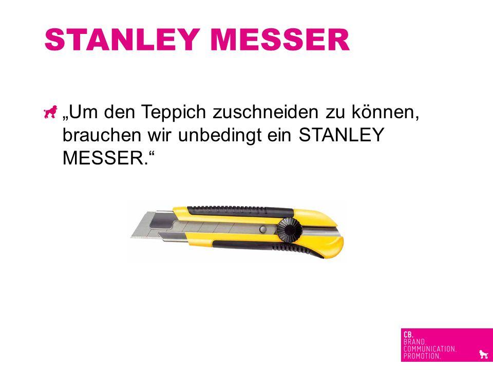STANLEY MESSER Um den Teppich zuschneiden zu können, brauchen wir unbedingt ein STANLEY MESSER.