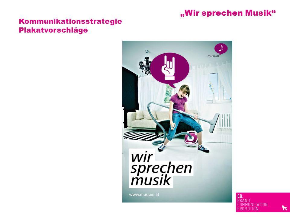 Kommunikationsstrategie Plakatvorschläge Wir sprechen Musik