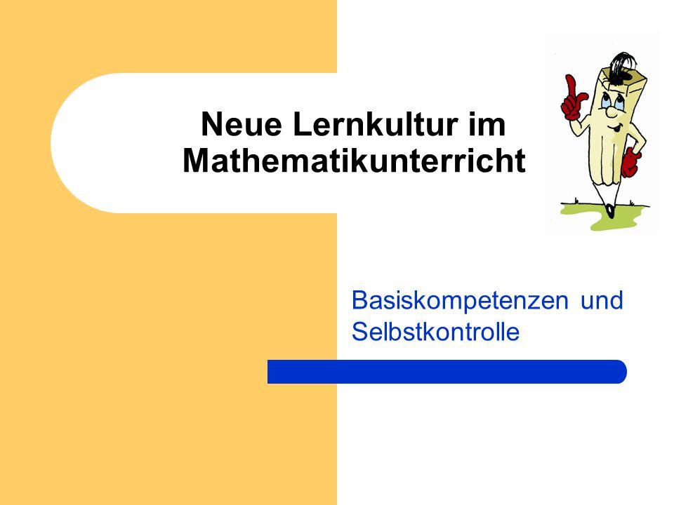 Neue Lernkultur im Mathematikunterricht Basiskompetenzen und Selbstkontrolle