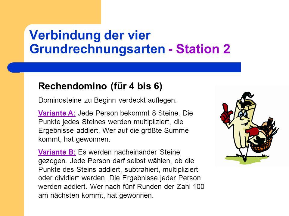 Verbindung der vier Grundrechnungsarten - Station 2 Rechendomino (für 4 bis 6) Dominosteine zu Beginn verdeckt auflegen. Variante A: Jede Person bekom