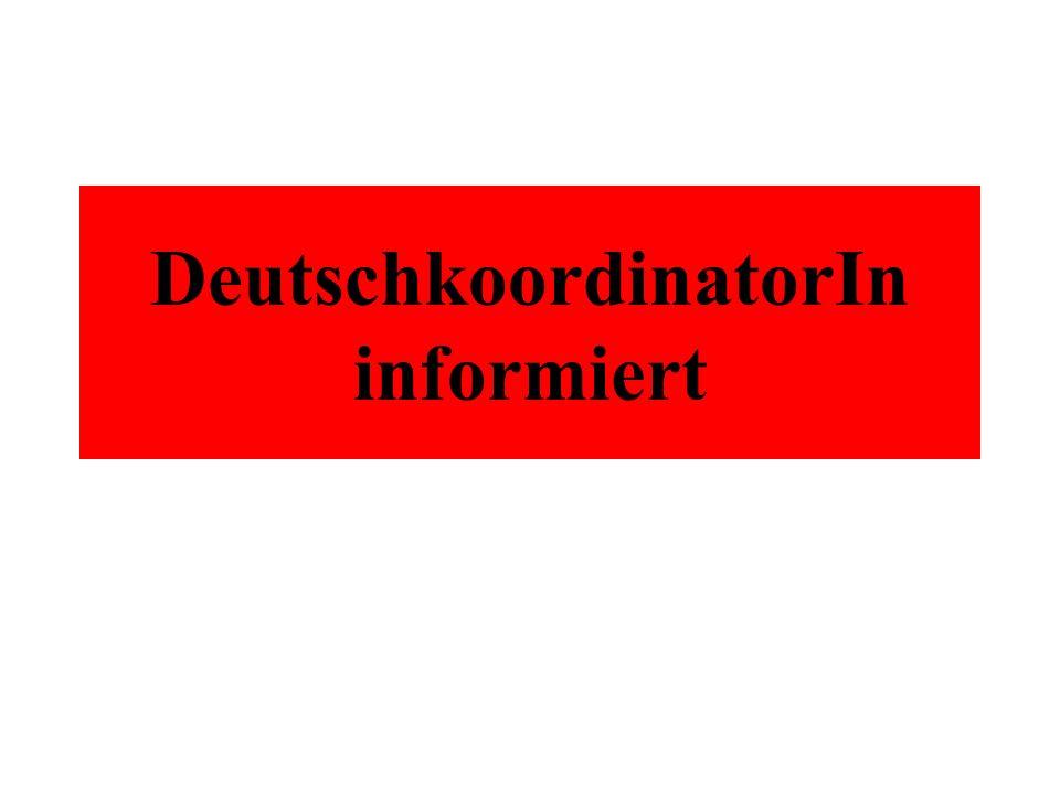 DeutschkoordinatorIn informiert