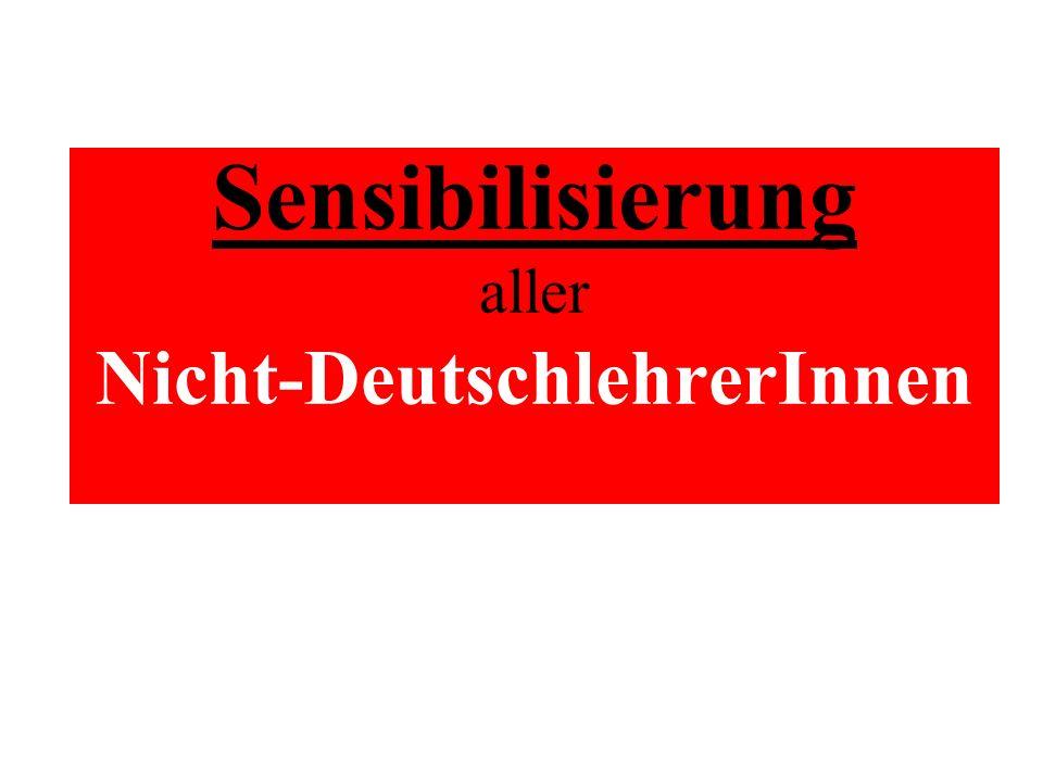 Sensibilisierung aller Nicht-DeutschlehrerInnen