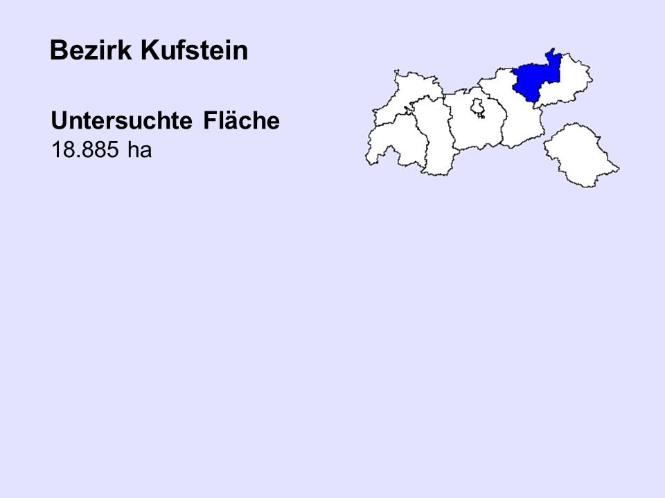 Bezirk Kufstein Untersuchte Fläche 18.885 ha