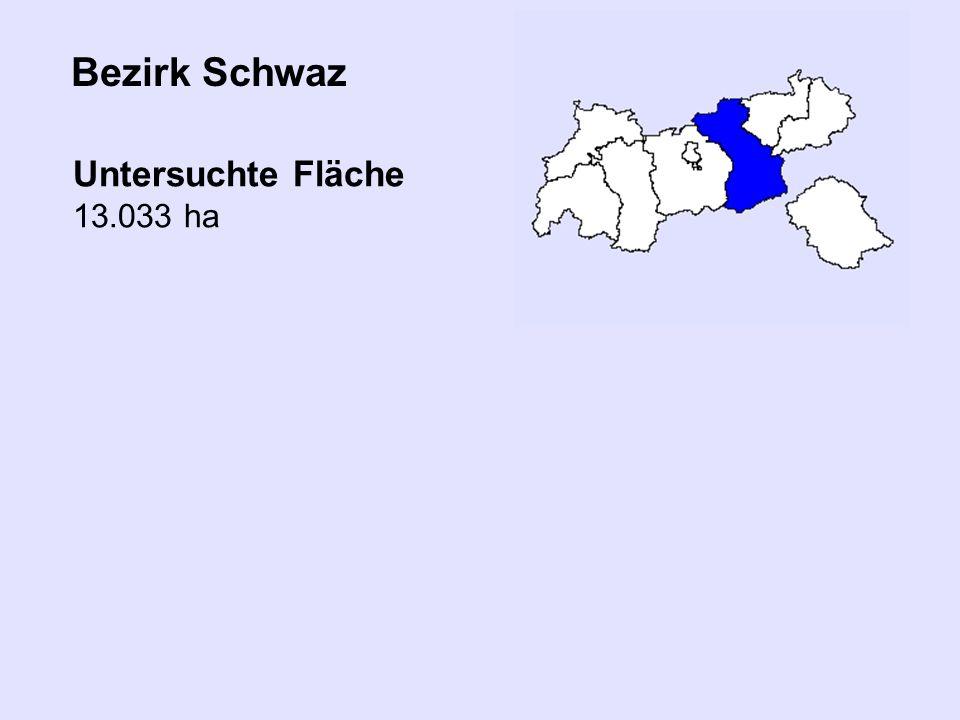 Bezirk Schwaz Untersuchte Fläche 13.033 ha
