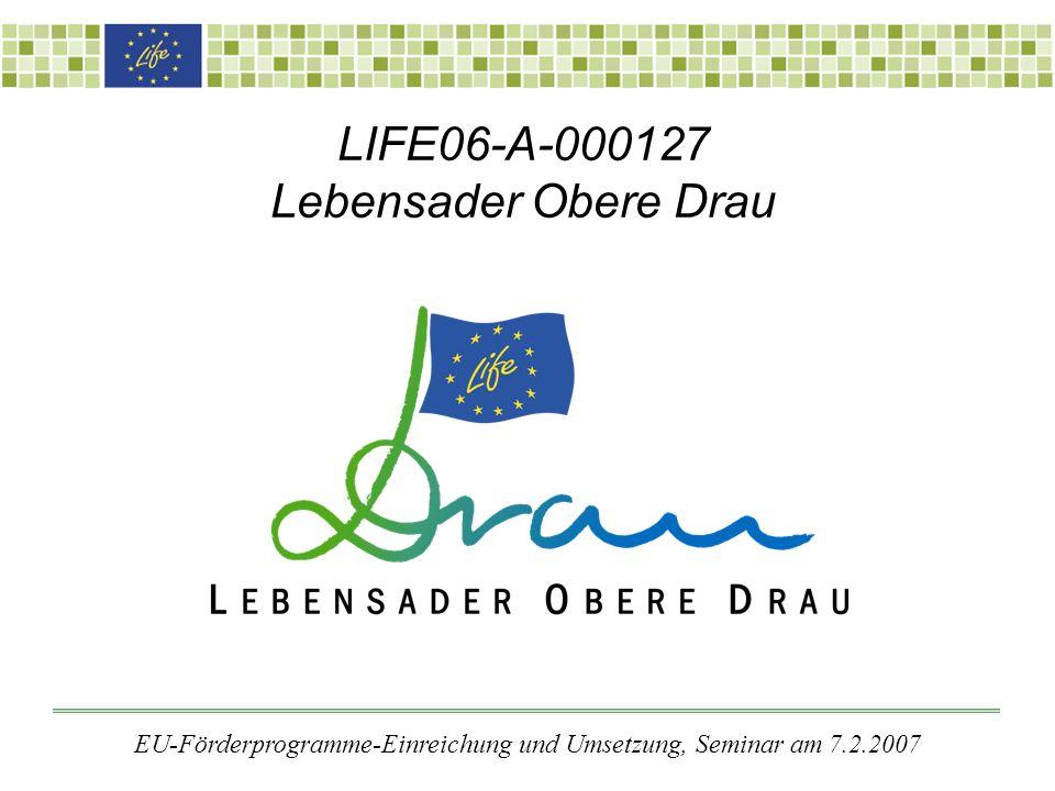 LIFE06-A-000127 Lebensader Obere Drau EU-Förderprogramme-Einreichung und Umsetzung, Seminar am 7.2.2007