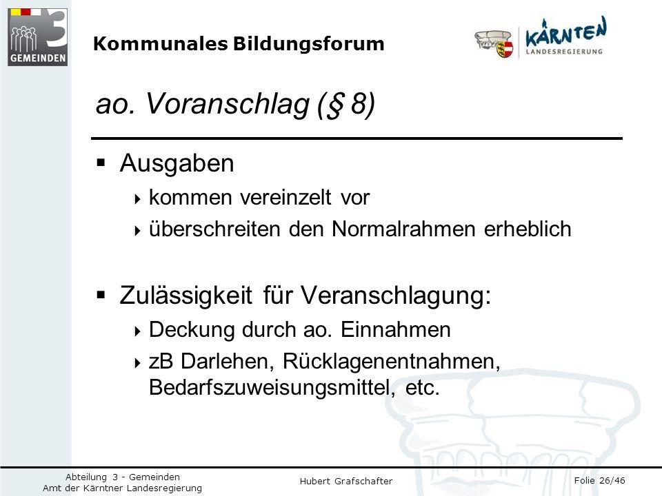 Kommunales Bildungsforum Folie 26/46 Abteilung 3 - Gemeinden Amt der Kärntner Landesregierung Hubert Grafschafter ao.