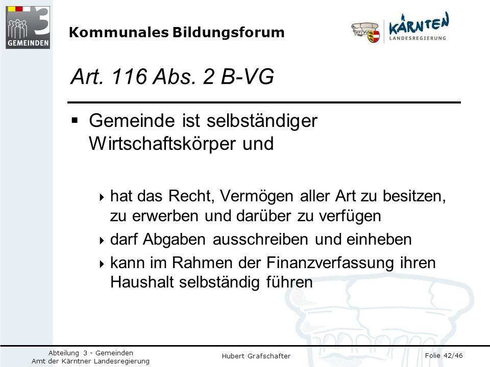 Kommunales Bildungsforum Folie 42/46 Abteilung 3 - Gemeinden Amt der Kärntner Landesregierung Hubert Grafschafter Art.