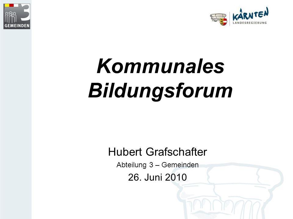 Kommunales Bildungsforum Hubert Grafschafter Abteilung 3 – Gemeinden 26. Juni 2010