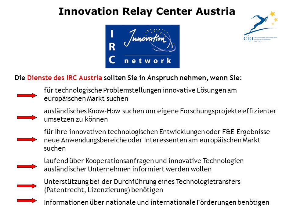 Die Dienste des IRC Austria sollten Sie in Anspruch nehmen, wenn Sie: für technologische Problemstellungen innovative Lösungen am europäischen Markt s