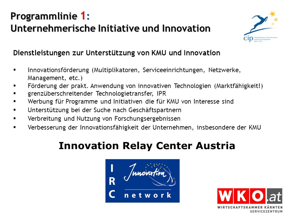 Dienstleistungen zur Unterstützung von KMU und Innovation Innovationsförderung (Multiplikatoren, Serviceeinrichtungen, Netzwerke, Management, etc.) Fö