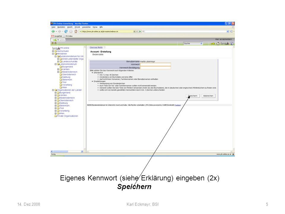 14. Dez 2008Karl Eckmayr, BSI6 Benutzername unbedingt merken! Blinkenden Schlüssel anklicken
