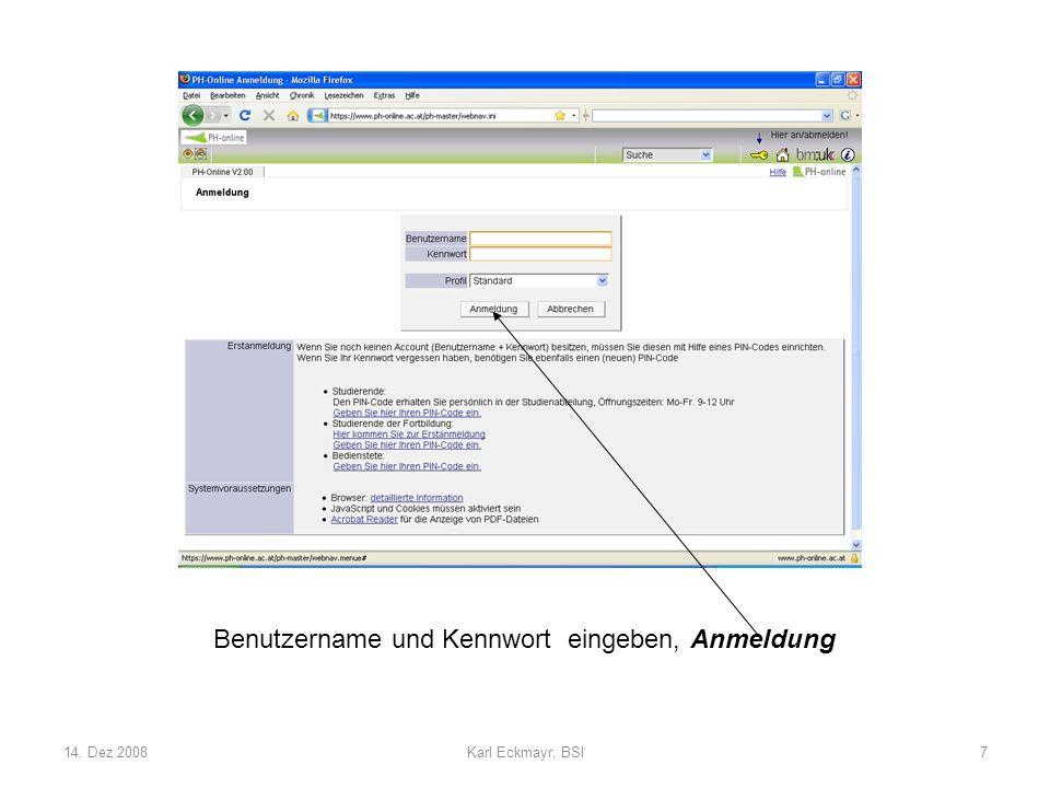 14. Dez 2008Karl Eckmayr, BSI7 Benutzername und Kennwort eingeben, Anmeldung
