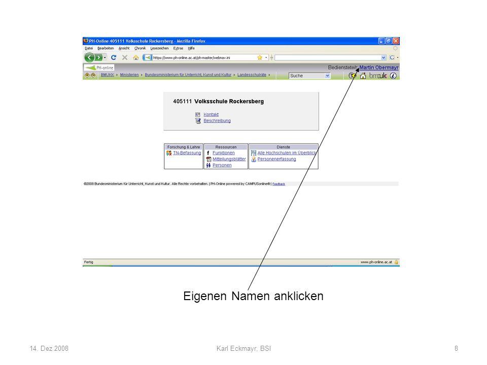 14. Dez 2008Karl Eckmayr, BSI8 Eigenen Namen anklicken