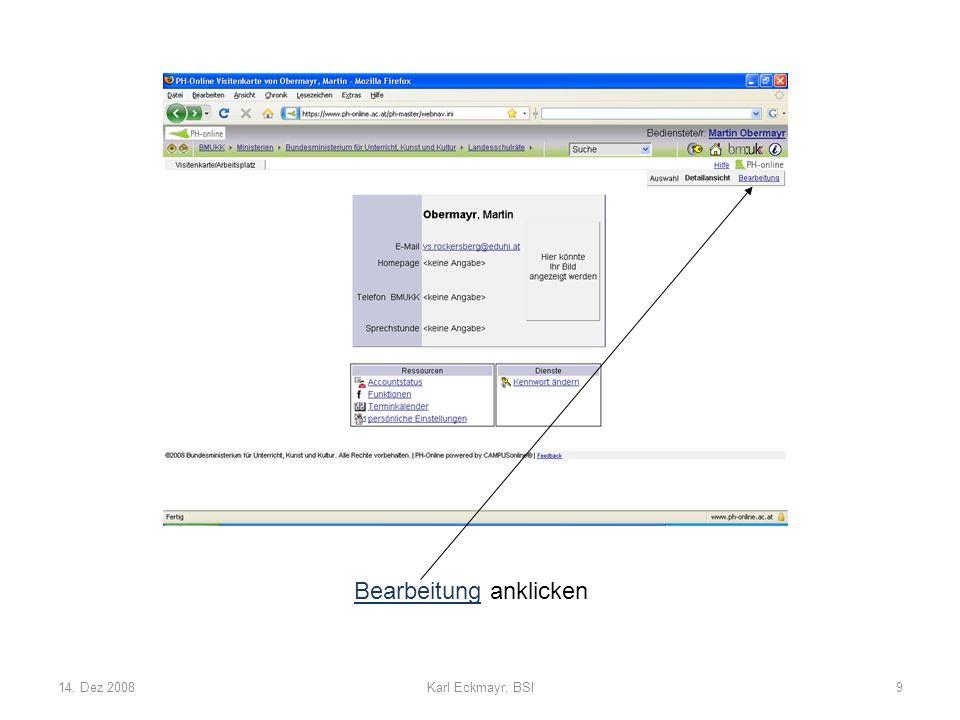 14. Dez 2008Karl Eckmayr, BSI9 Bearbeitung anklicken