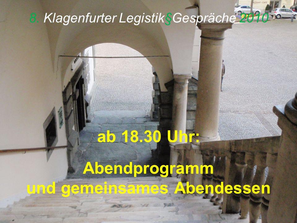 8. Klagenfurter Legistik§Gespräche 2010 ab 18.30 Uhr: Abendprogramm und gemeinsames Abendessen
