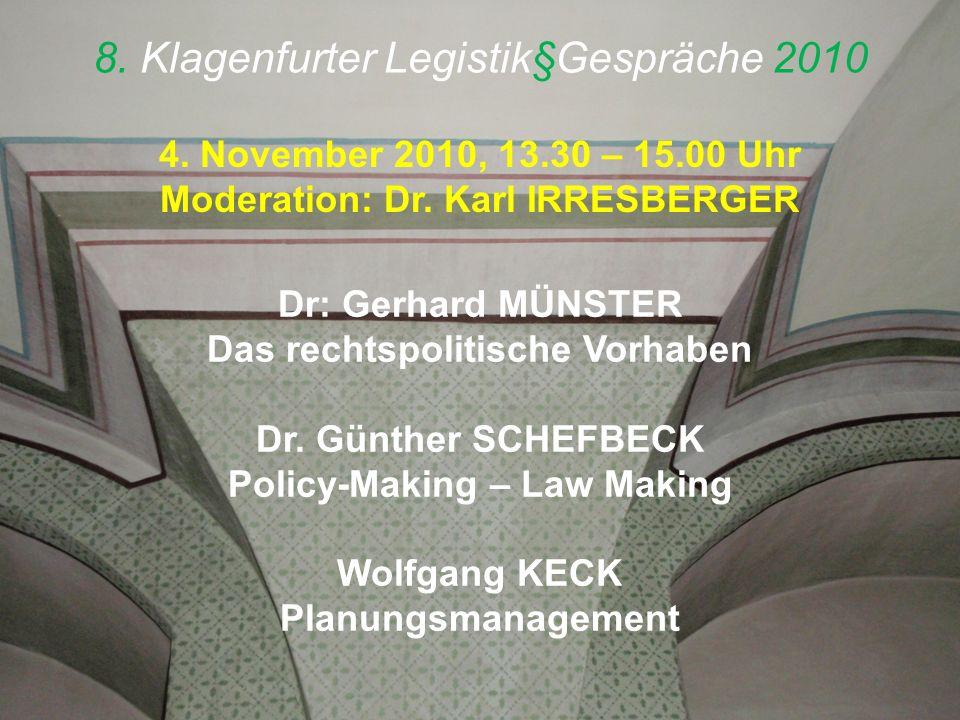 8. Klagenfurter Legistik§Gespräche 2010 4. November 2010, 13.30 – 15.00 Uhr Moderation: Dr.