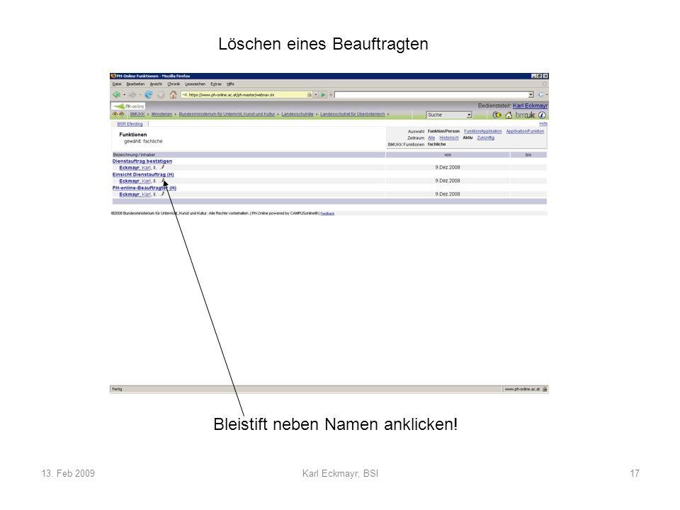 13. Feb 2009Karl Eckmayr, BSI17 Löschen eines Beauftragten Bleistift neben Namen anklicken!