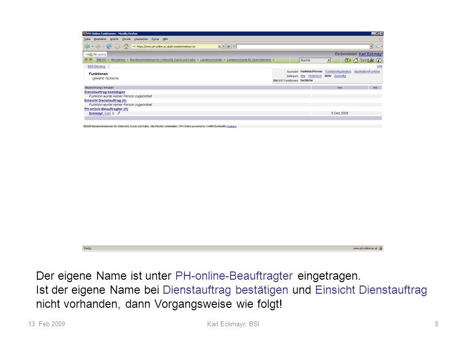 13. Feb 2009Karl Eckmayr, BSI5 Der eigene Name ist unter PH-online-Beauftragter eingetragen.