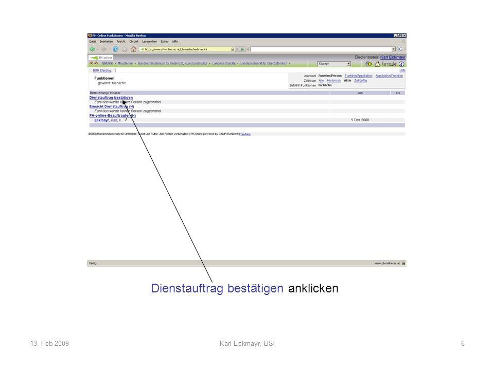 13. Feb 2009Karl Eckmayr, BSI6 Dienstauftrag bestätigen anklicken