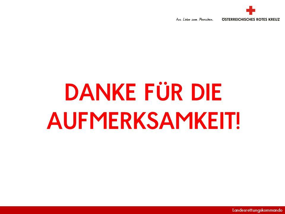 Landesrettungskommando DANKE FÜR DIE AUFMERKSAMKEIT!