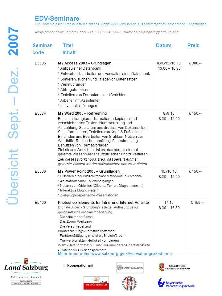 Übersicht Sept. – Dez. 2007 in Kooperation mit EDV-Seminare Die Kosten dieser Kurse belasten nicht das Budget der Dienststellen (ausgenommen betriebsä