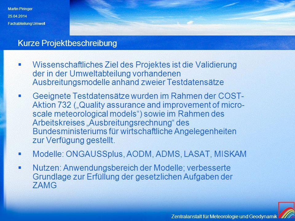 Zentralanstalt für Meteorologie und Geodynamik MUST: Statistische Ergebnisse für die CFD - Modelle 25.04.2014 Martin Piringer Fachabteilung Umwelt