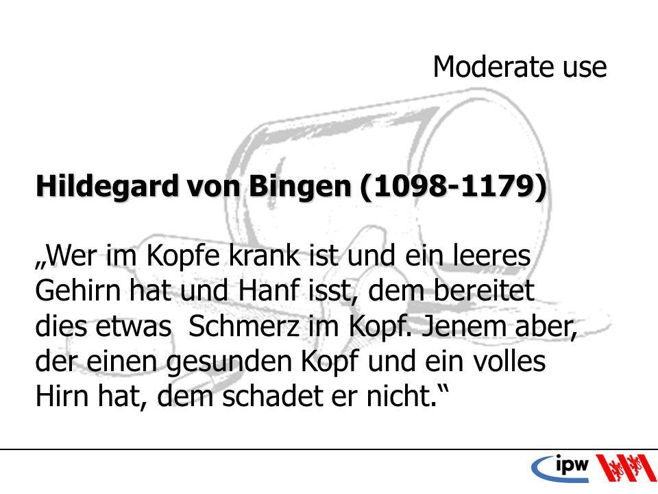 11 Hildegard von Bingen (1098-1179) Wer im Kopfe krank ist und ein leeres Gehirn hat und Hanf isst, dem bereitet dies etwas Schmerz im Kopf. Jenem abe