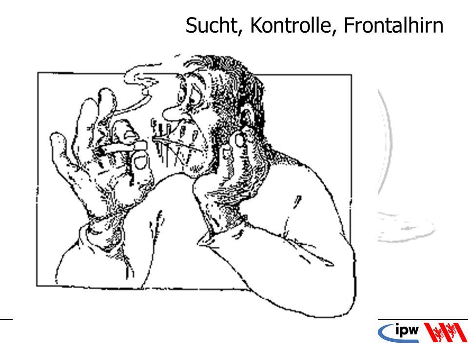 13 Sucht, Kontrolle, Frontalhirn