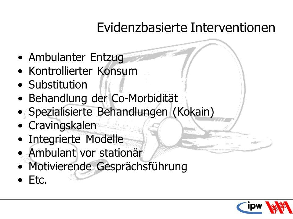 16 Evidenzbasierte Interventionen Ambulanter Entzug Kontrollierter Konsum Substitution Behandlung der Co-Morbidität Spezialisierte Behandlungen (Kokai