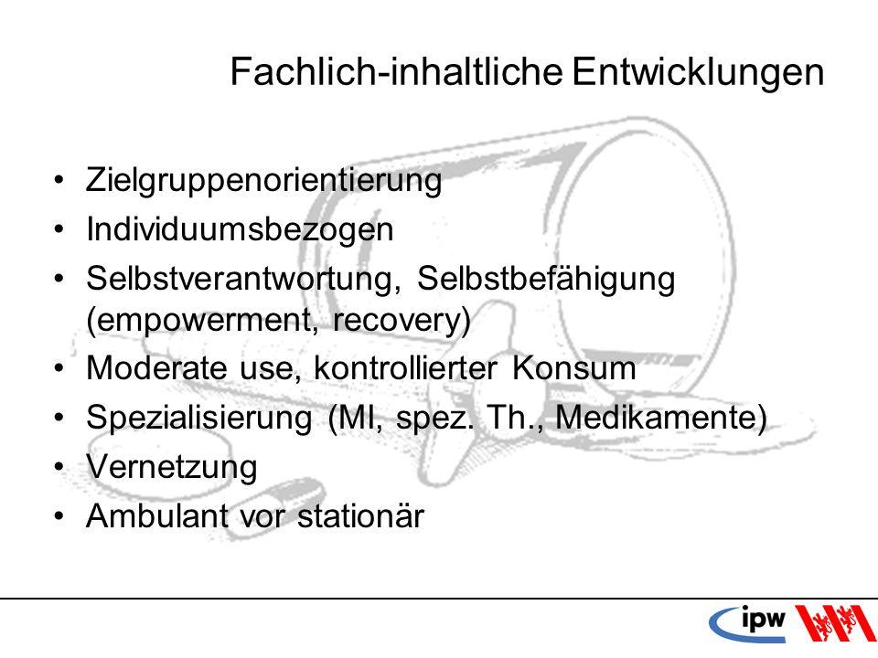 26 Fachlich-inhaltliche Entwicklungen Zielgruppenorientierung Individuumsbezogen Selbstverantwortung, Selbstbefähigung (empowerment, recovery) Moderat
