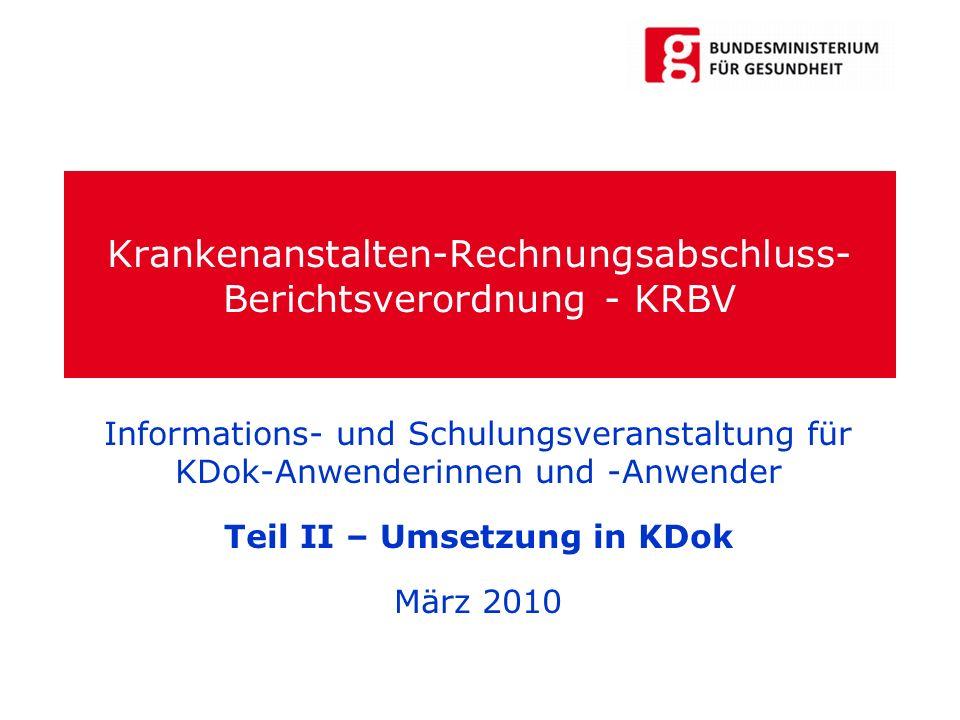 Krankenanstalten-Rechnungsabschluss- Berichtsverordnung - KRBV Informations- und Schulungsveranstaltung für KDok-Anwenderinnen und -Anwender Teil II –